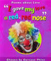 """I gave my love a red, red, nose"""